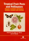 Image for Tropical fruit pests and pollinators  : biology, economic importance, natural enemies and control