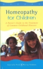 Image for Homoeopathy for children  : a parent's guide to the treatment of common childhood illnesses