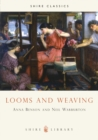 Image for Looms and Weaving