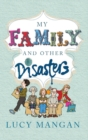 Image for My family and other disasters