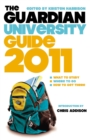 Image for The Guardian university guide 2011  : what to study, where to go, how to get there