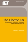 Image for The electric car  : development and future of battery, hybrid and fuel-cell cars