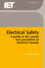 Image for Electrical Safety : A guide to the causes and prevention of electrical hazards