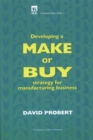 Image for Developing a make or buy strategy for manufacturing business