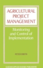 Image for Agricultural Project Management : Monitoring and Control of Implementation