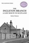 Image for The Ingleton branch  : a lost route to Scotland