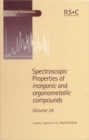 Image for Spectroscopic Properties of Inorganic and Organometallic Compounds : Volume 34