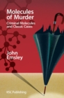 Image for Molecules of murder  : criminal molecules and classic cases