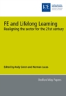 Image for FE and lifelong learning  : realigning the sector for the twenty-first century