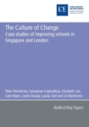 Image for The culture of change  : case studies of improving schools in Singapore and London