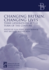 Image for Changing Britain, changing lives  : three generations at the turn of the century