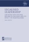 Image for Legalised leadership  : law-based educational reform in England and its effect on headteachers