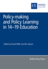 Image for Policy-making and policy learning in 14-19 education