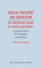 Image for Judicial precedent and arbitration - are arbitrators bound by judicial precedent?  : a comparative study among the United Kingdom, the United States and Brazil