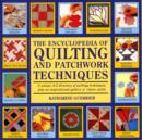 Image for The encyclopedia of quilting and patchwork techniques