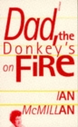Image for Dad, the Donkey's on Fire