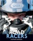 Image for Road Racers : Get Under the Skin of the World's Best Motorbike Riders, Road Racing Legends 5