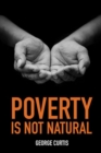 Image for Poverty is not natural