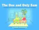 Image for The one and only Sam: a story explaining idioms for children with Asperger Syndrome and other communication difficulties