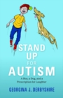 Image for Stand up for autism: a boy, a dog, and a perscription for laughter