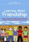 Image for Learning about friendship: stories to support social skills training in children with Asperger syndrome and high functioning autism