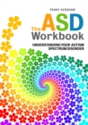 Image for The ASD workbook: understanding your autism spectrum disorder