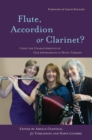 Image for Flute, accordion or clarinet?: using the characteristics of our instruments in music therapy