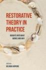 Image for Restorative theory in practice: insights into what works and why