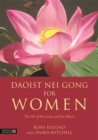 Image for Daoist Nei Gong for women: the art of the lotus and the moon