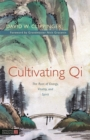 Image for Cultivating qi: energy, vitality and spirit