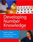 Image for Developing number knowledge  : assessment, teaching & intervention with 7-11-year-olds