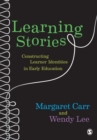 Image for Learning stories  : constructing learner identities in early education