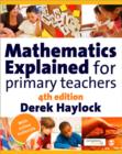 Image for Mathematics Explained for Primary Teachers Bundle