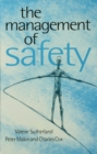 Image for The management of safety: the behavioural approach to changing organizations