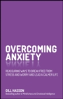 Image for Overcoming anxiety: reassuring ways to break free from stress and worry and lead a calmer life
