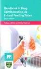 Image for Handbook of drug administration via enteral feeding tubes