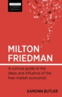 Image for Milton Friedman  : a concise guide to the ideas and influence of the free-market economist