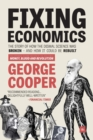 Image for Fixing economics  : the story of how the dismal science was broken - and how it could be rebuilt