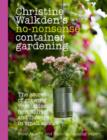 Image for Christine Walkden's no-nonsense container gardening  : the secret of growing vegetables, herbs, fruit and flowers in small spaces