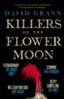 Image for Killers of the flower moon  : oil, money, murder and the birth of the FBI