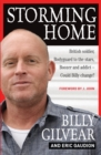 Image for Storming home  : British soldier, bodyguard to the stars, boozer and addict - could Billy change?