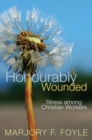 Image for Honourably wounded: stress among Christian workers