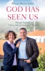 Image for God has seen us  : Diospi Suyana - a story shared around the world