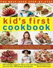 Image for The best-ever step-by-step kid's first cookbook  : delicious recipe ideas for 5-12 year olds, from lunch boxes and picnics to quick and easy meals, sweet treats, desserts, drinks and party food