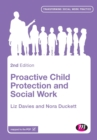 Image for Proactive child protection and social work