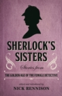 Image for Sherlock's sisters  : stories from the golden age of the female detective