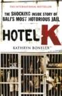 Image for Hotel K  : the shocking inside story of Bali's most notorious jail