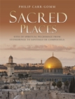 Image for Sacred places  : sites of spiritual pilgrimage from Stonehenge to Santiago de Compostela
