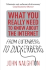 Image for From Gutenberg to Zuckerberg  : what you really need to know about the Internet