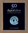 Image for 50 digital ideas you really need to know